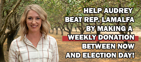 Audrey in an orchard with the text help Audrey beat Rep. LaMalfa with a weekly recurring donation between now and election day!