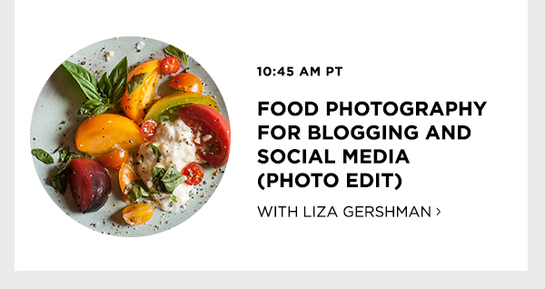 Food Photography For Blogging And Social Media (Photo Edit) with Liza Gershman