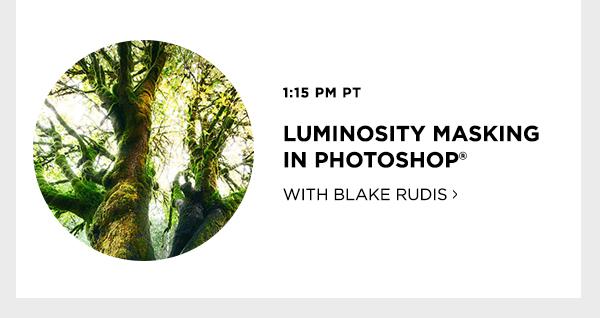 Luminosity Masking In Photoshop with Blake Rudis