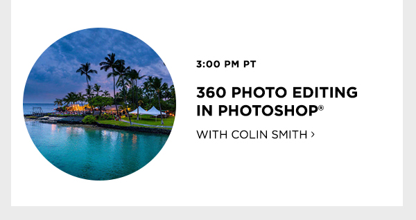 360 Photo Editing In Photoshop with Colin Smith