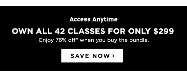 Own All 42 Classes for Only $299