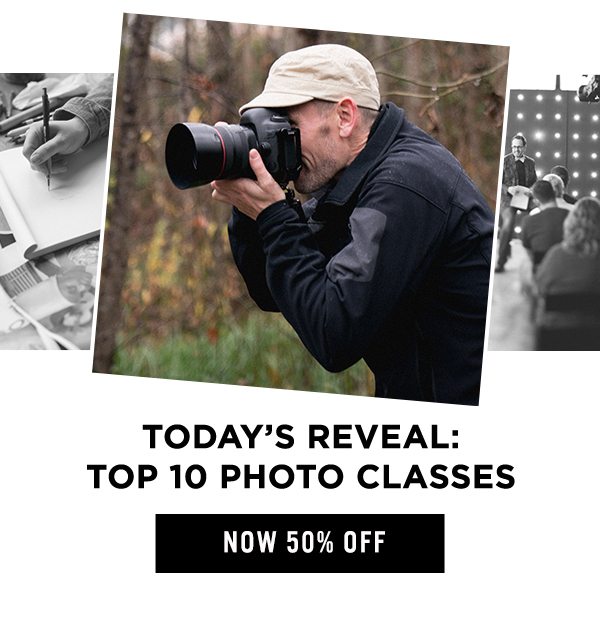 Today's Reveal: Top 10 Photo Classes 50% off!