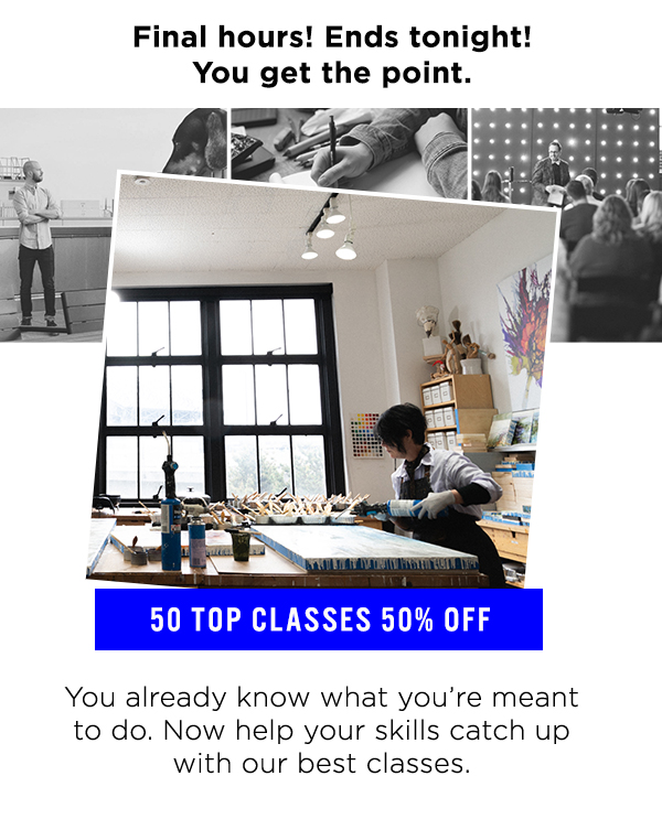 50 Top Classes 50% Off!