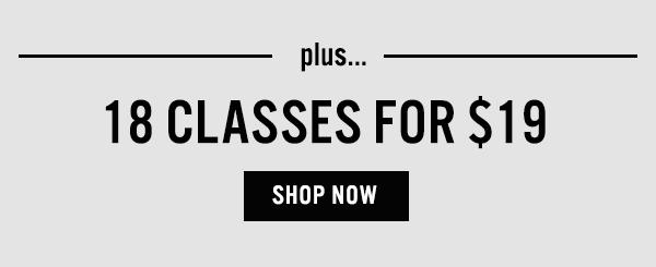 Plus 18 Classes for $19