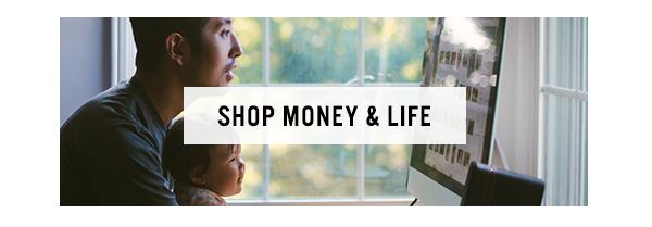 Shop Money & Life