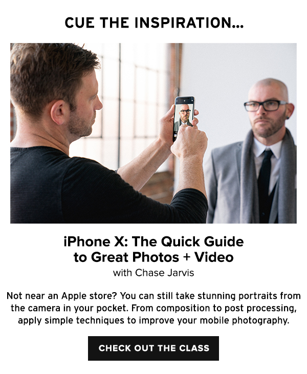 iPhone X: The Quick Guide to Great Photos + Video with Chase Jarvis