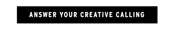 Answer your creative calling