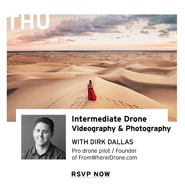 Intermediate Drone Videography & Photography with Dirk Dallas