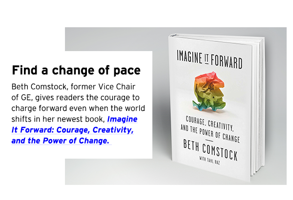 Beth Comstock's new book Imagine It Forward: Courage, Creativity, and the Power of Change