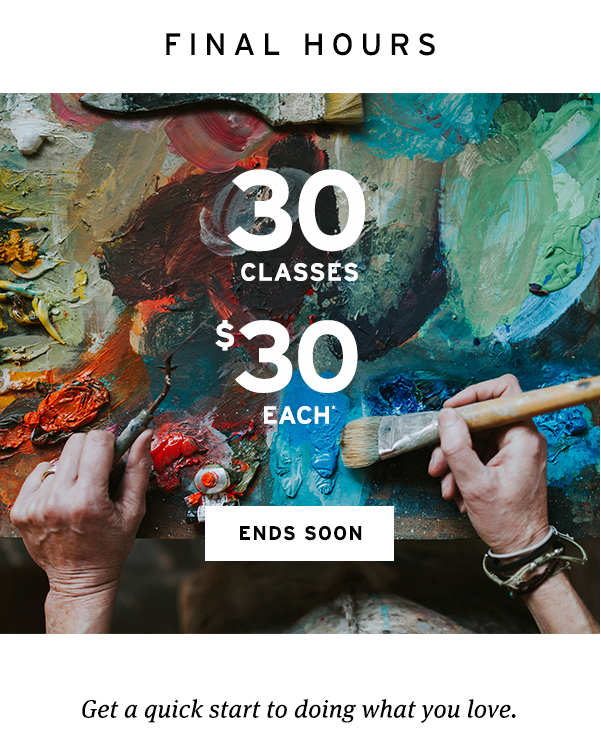 30 classes for $30 each Final Hours!