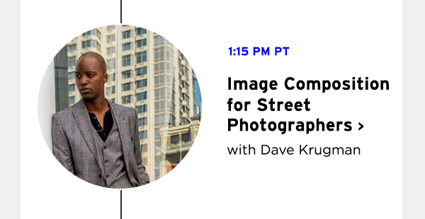 Image Composition for Street Photographers with Dave Krugman