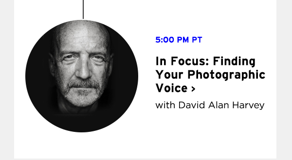 In Focus: Finding Your Photographic Voice with David Alan Harvey