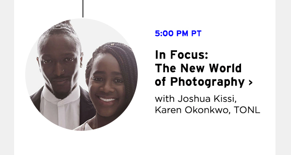 In Focus: The New World of Photography with Joshua Kissi, Karen Okonkwo, TONL