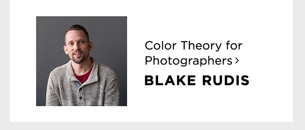 Color Theory for Photographers with Blake Rudis