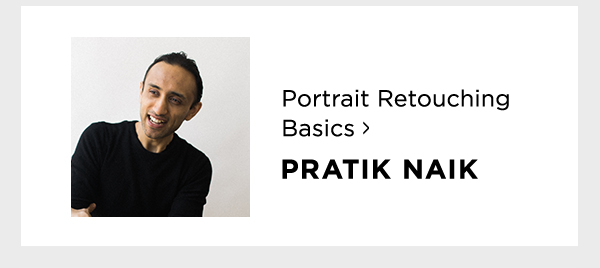 Portrait Retouching Basics with Pratik Naik