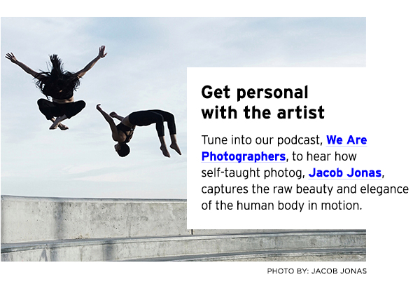 Tune into our podcast We Are Photographers to hear how self-taught photog, Jacob Jonas, captures the raw beauty and elegance of the human body in motion.