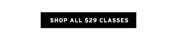 Shop all $29 classes