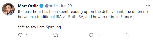 the past hour has been spent reading up on the delta variant, the difference between a traditional IRA vs. Roth IRA, and how to retire in France